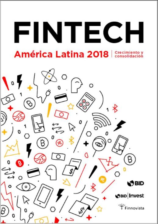 Fintech: América Latina 2018: crecimiento y consolidación